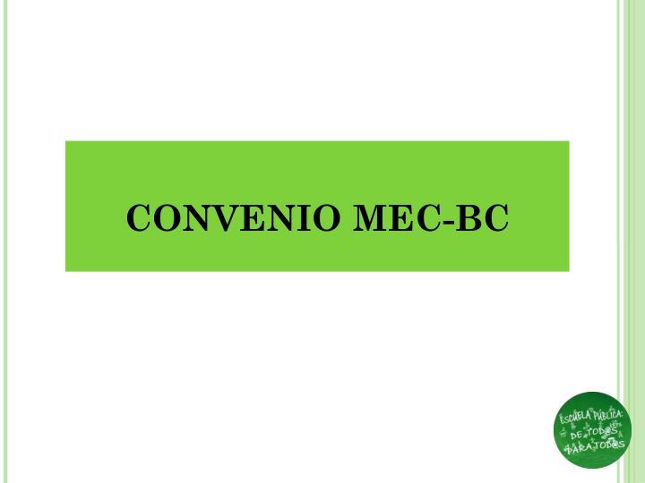 CONVENIO MEC-BC