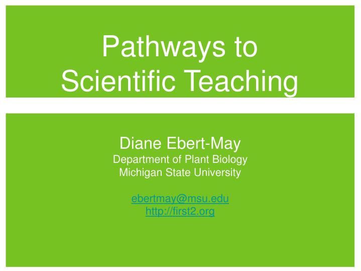Pathways to scientific teaching