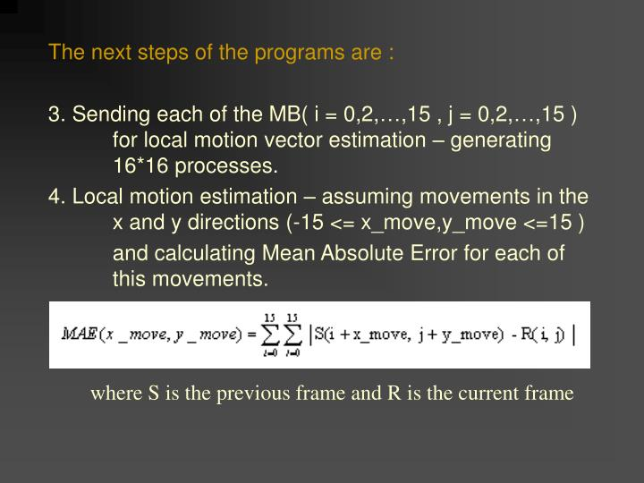The next steps of the programs are :
