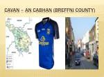 cavan an cabhan breffni county