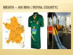 meath an mhi royal county