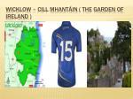 wicklow cill mhant in the garden of ireland