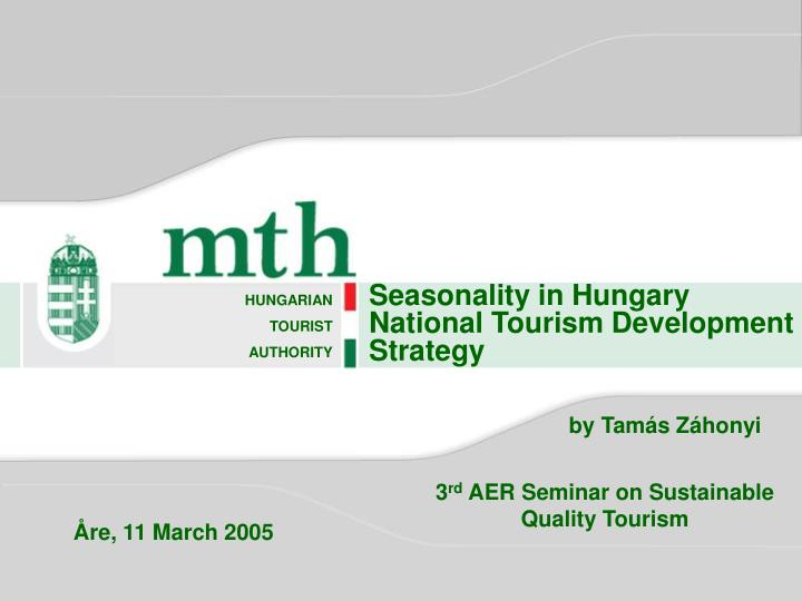 Seasonality in hungary national tourism development strategy