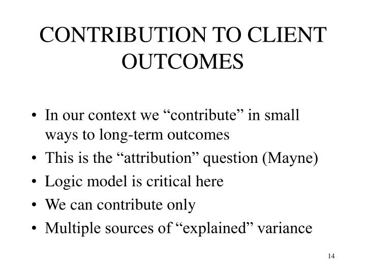 CONTRIBUTION TO CLIENT OUTCOMES