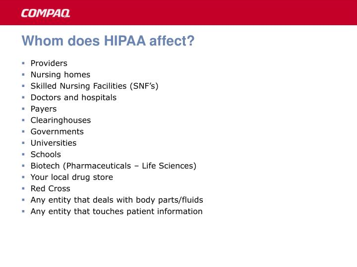 Whom does HIPAA affect?