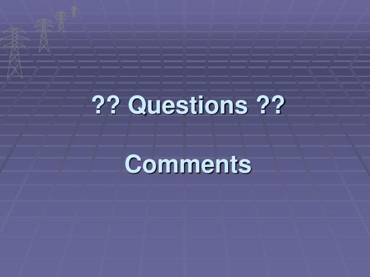 ?? Questions ??
