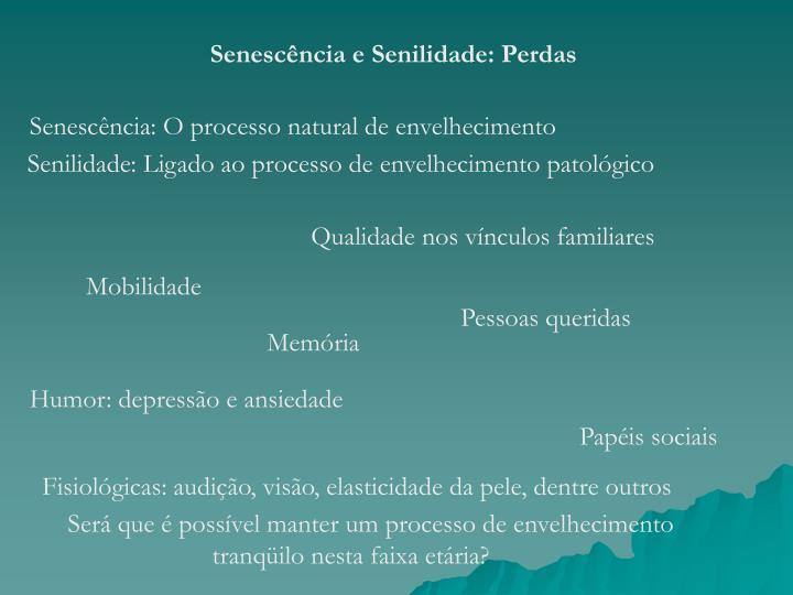 Senescência e Senilidade: Perdas