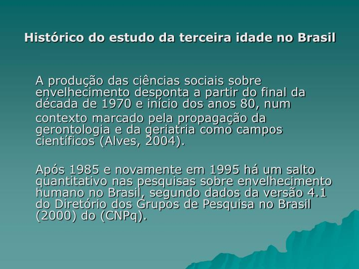 Histórico do estudo da terceira idade no Brasil