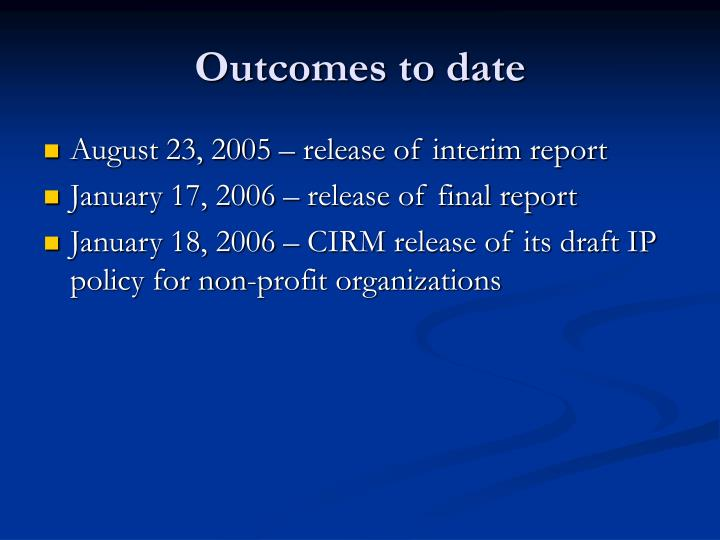 Outcomes to date