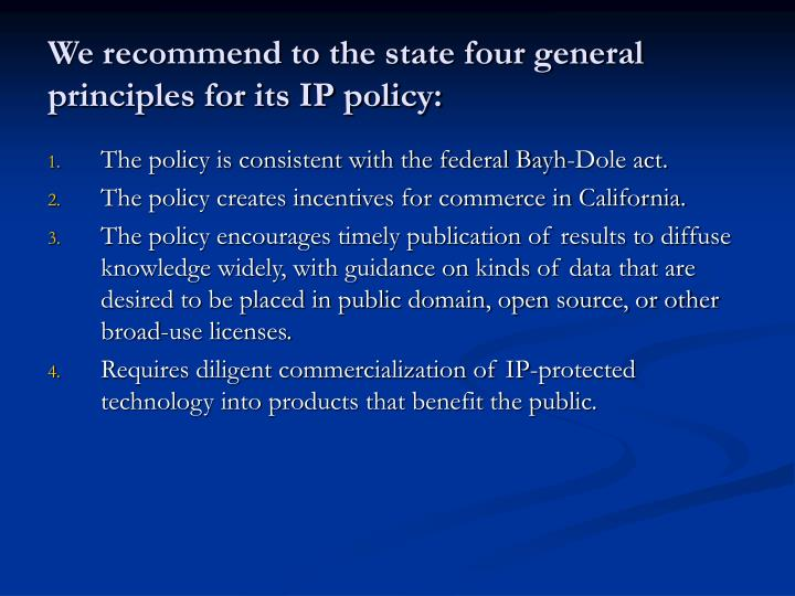We recommend to the state four general principles for its IP policy: