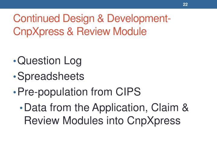 Continued Design & Development- CnpXpress & Review Module