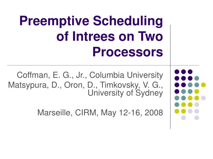 Preemptive scheduling of intrees on two processors