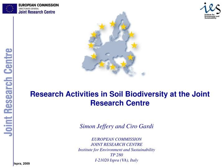 Research Activities in Soil Biodiversity at the Joint Research Centre