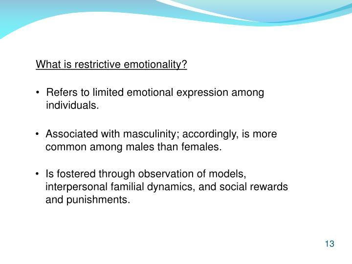 What is restrictive emotionality?