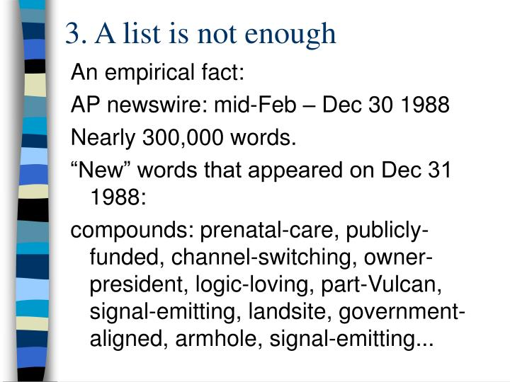 3. A list is not enough