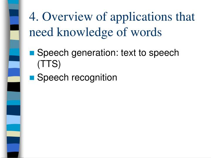 4. Overview of applications that need knowledge of words