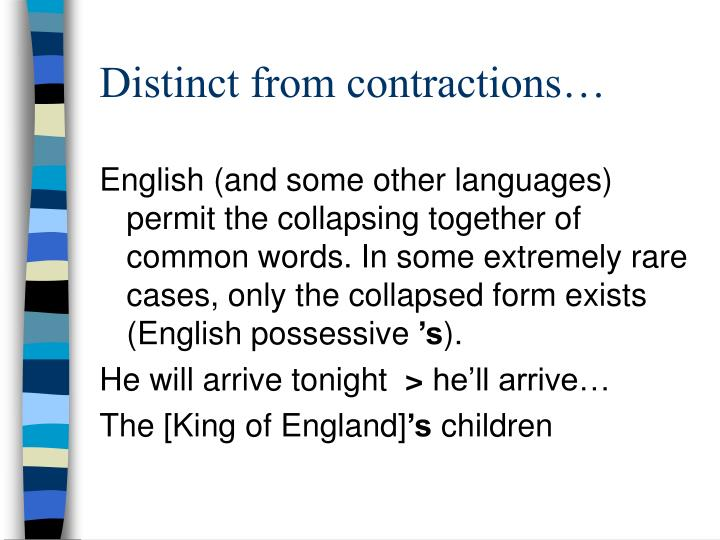 Distinct from contractions…