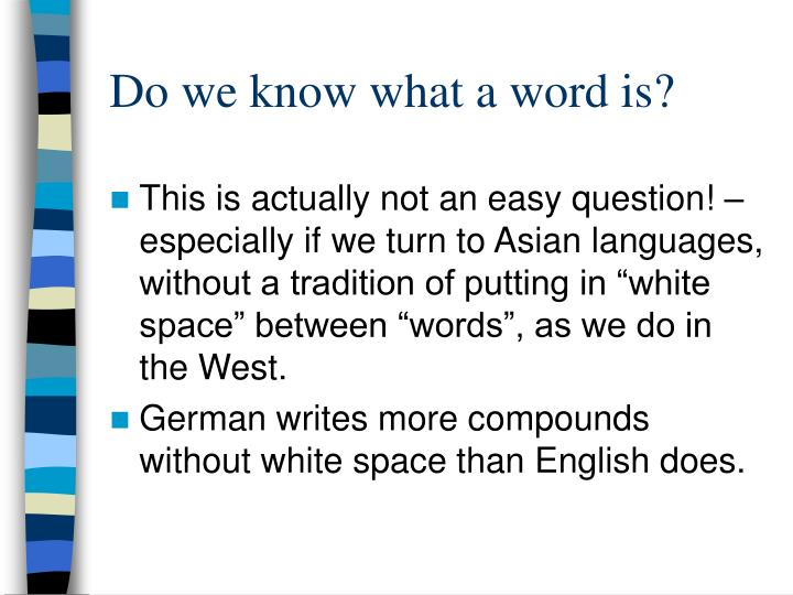 Do we know what a word is?
