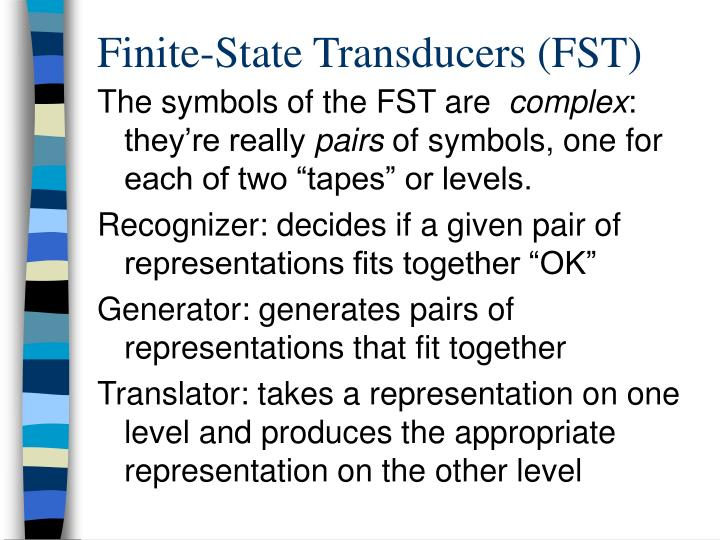 Finite-State Transducers (FST)