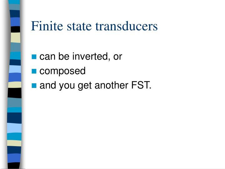 Finite state transducers