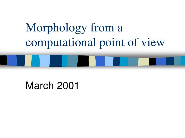 Morphology from a computational point of view