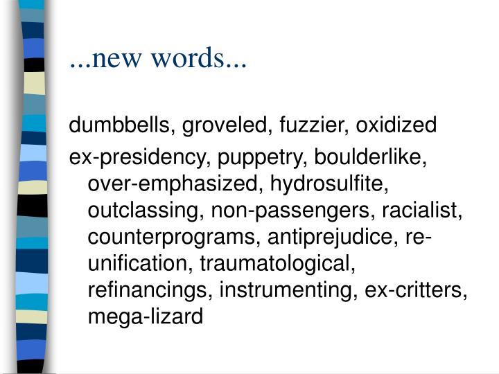 ...new words...