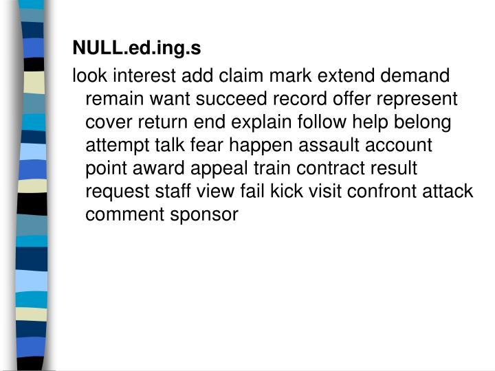 NULL.ed.ing.s
