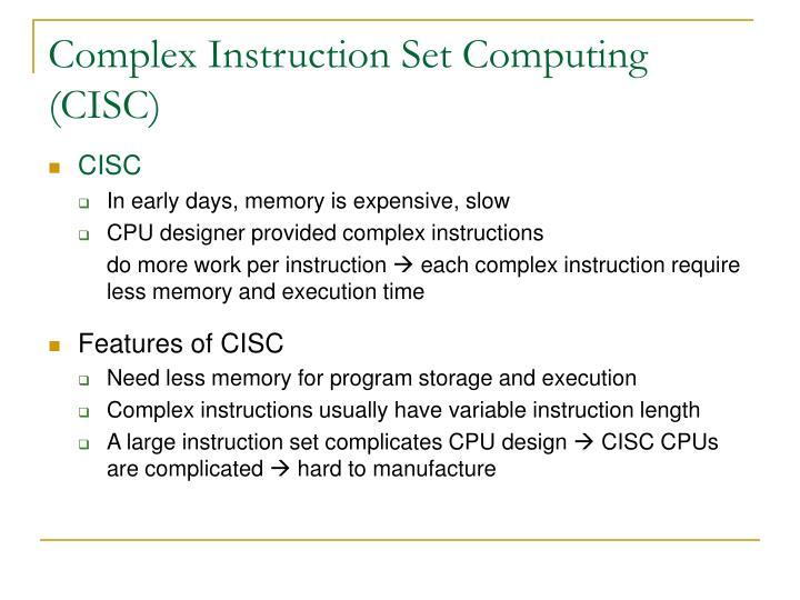 Complex Instruction Set Computing (CISC)