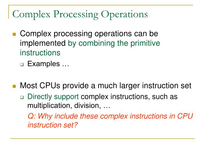 Complex Processing Operations