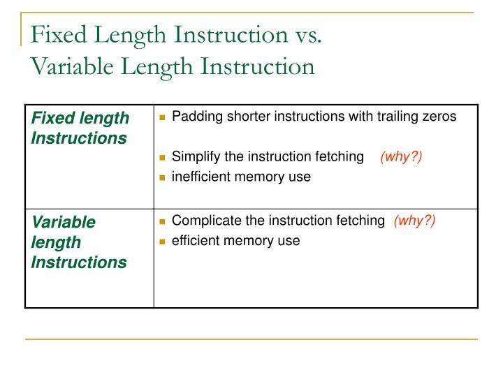 Fixed Length Instruction vs.