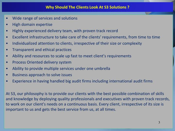 Why Should The Clients Look At S3 Solutions ?