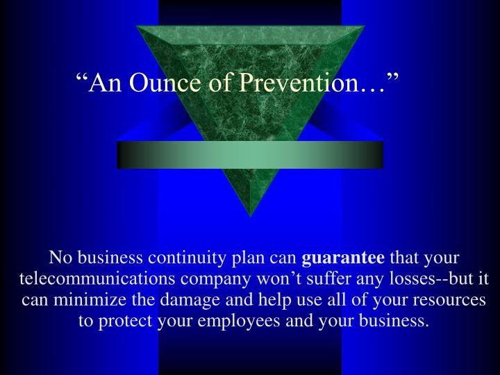 """An Ounce of Prevention…"""