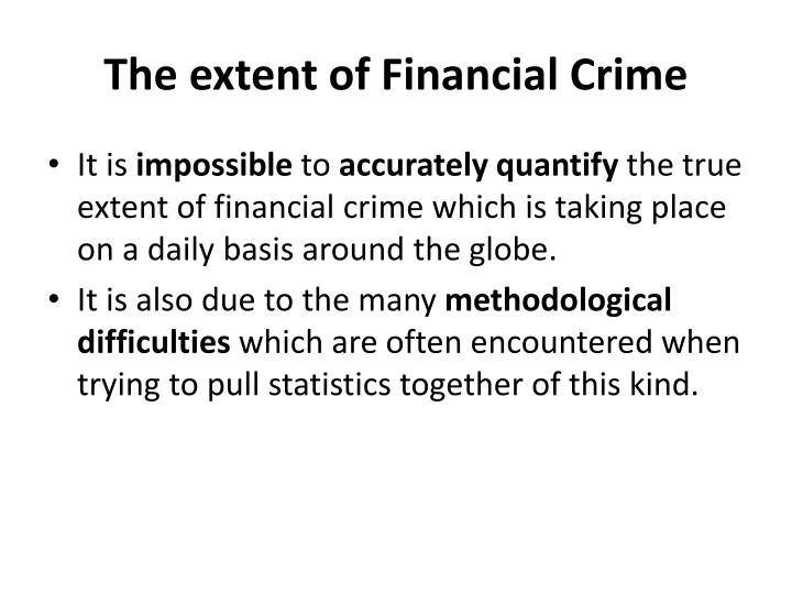The extent of Financial Crime