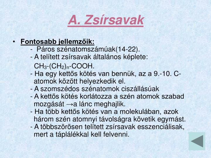 A. Zsírsavak