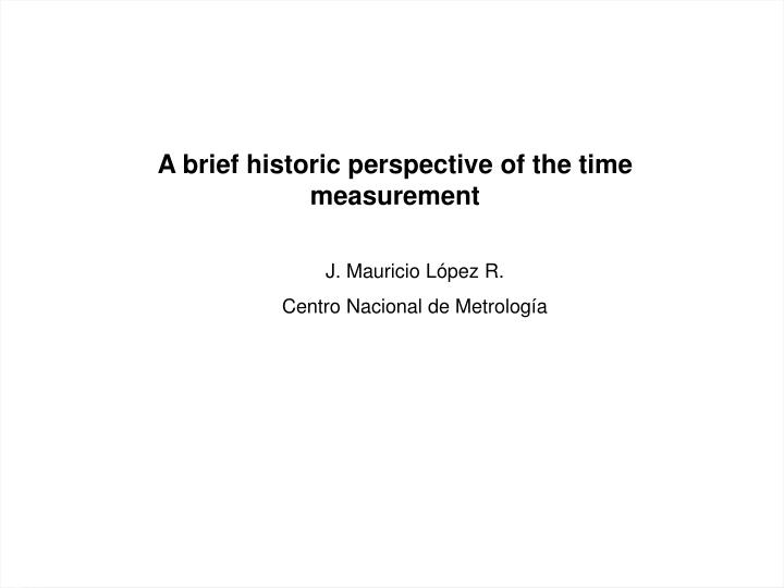 A brief historic perspective of the time measurement