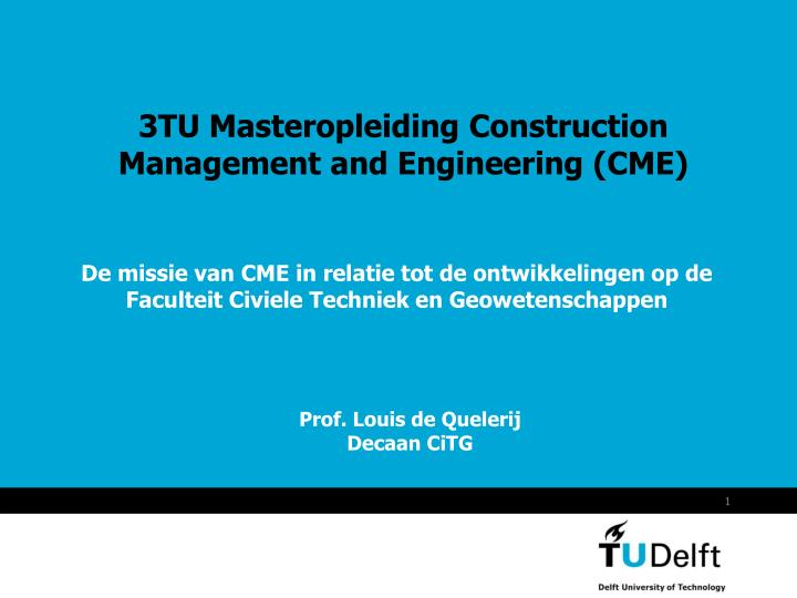3tu masteropleiding construction management and engineering cme