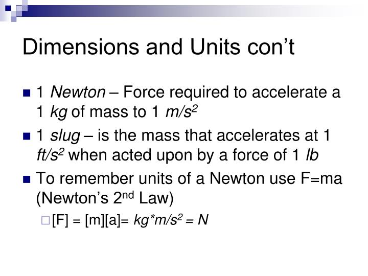 Dimensions and Units con't