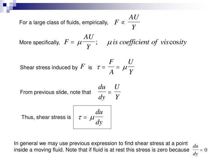 For a large class of fluids, empirically,