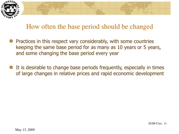 How often the base period should be changed