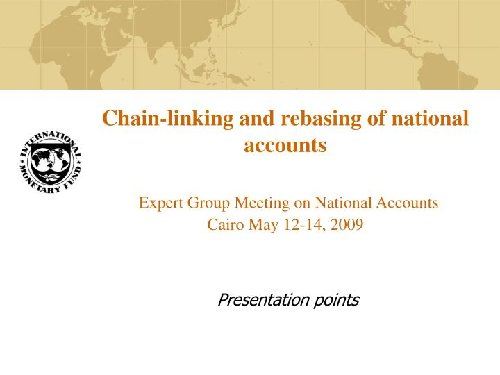 Chain-linking and rebasing of national accounts