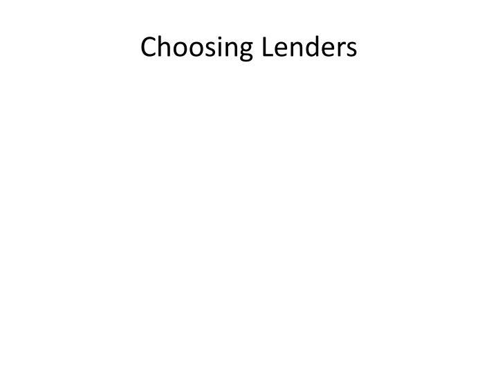 Choosing Lenders