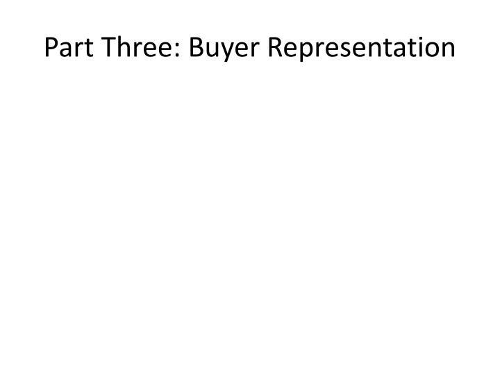 Part Three: Buyer Representation