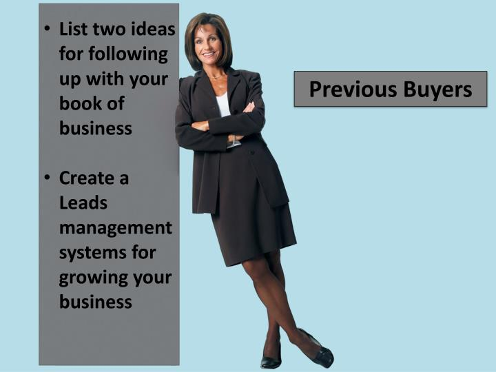 List two ideas for following up with your book of business