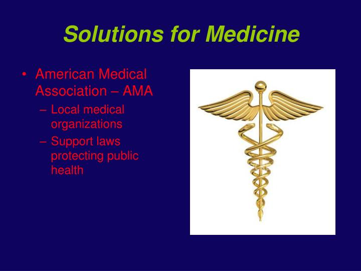 Solutions for Medicine
