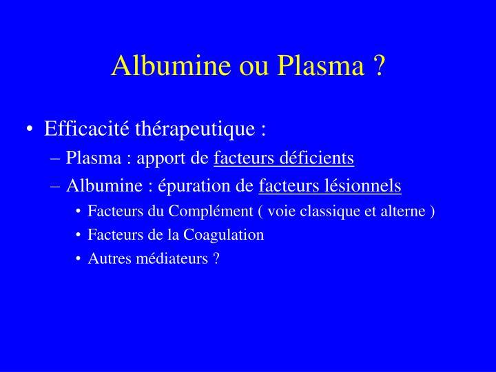 Albumine ou Plasma ?