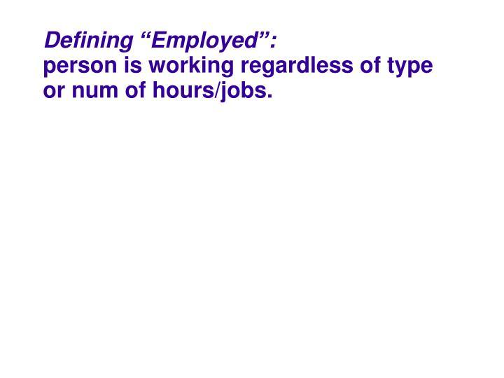 """Defining """"Employed"""":"""