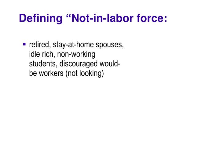 "Defining ""Not-in-labor force:"