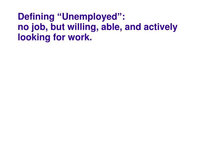 """Defining """"Unemployed"""":"""