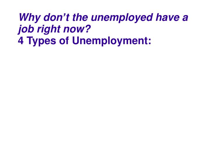 Why don't the unemployed have a job right now?