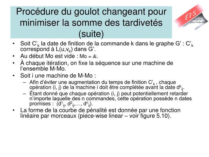 Procédure du goulot changeant pour minimiser la somme des tardivetés (suite)